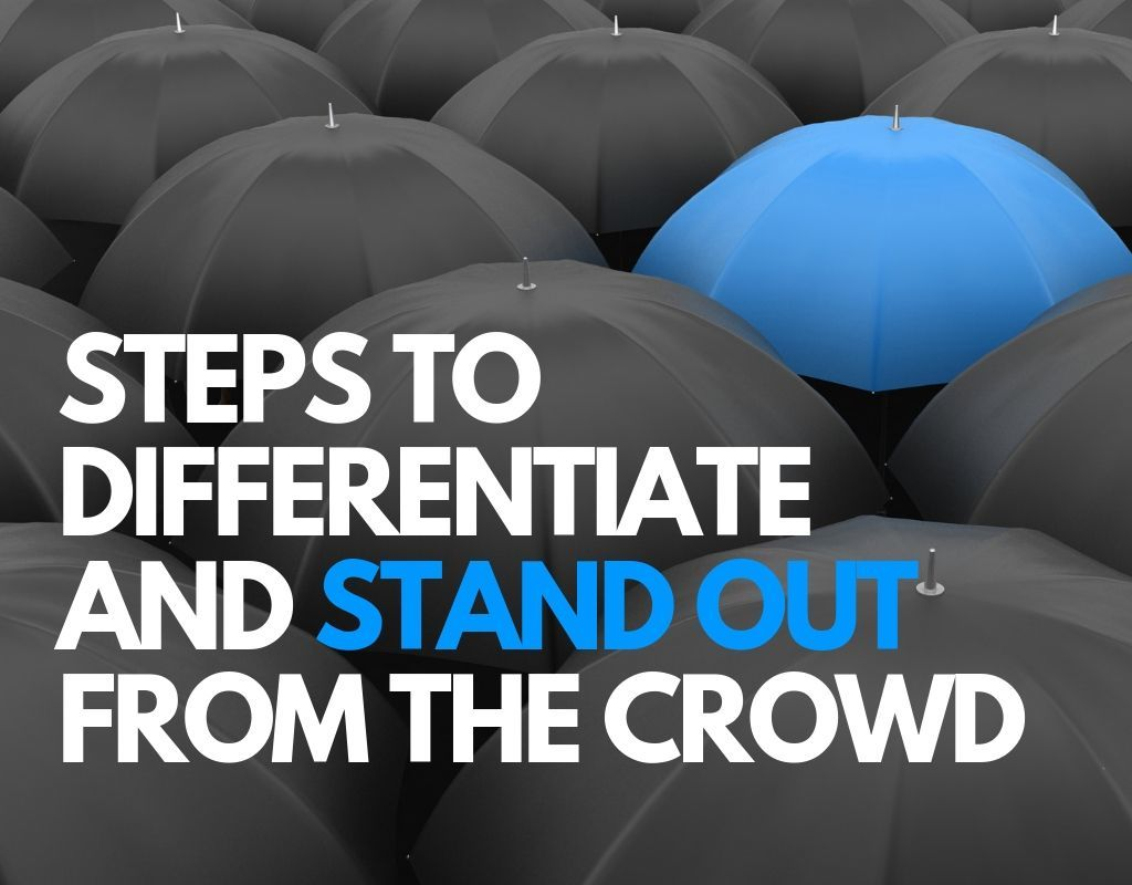 steps to differentiate and stand out from the crowd